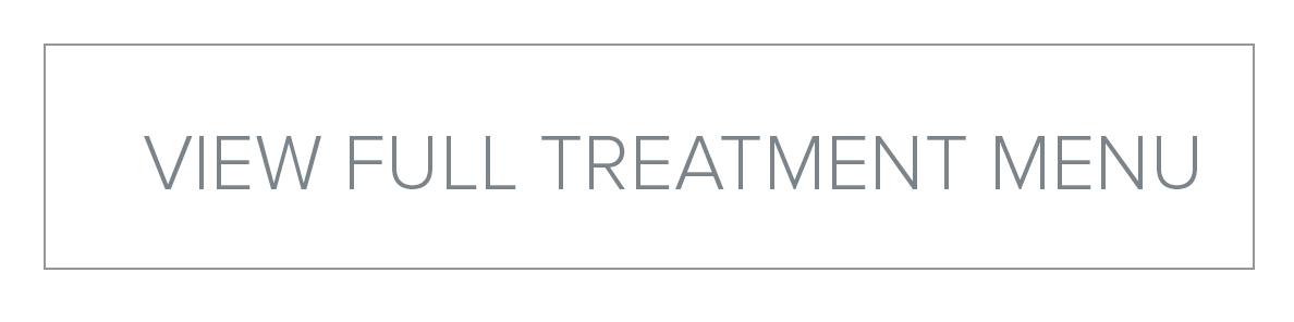 VIEW FULL TREATMENT MENU